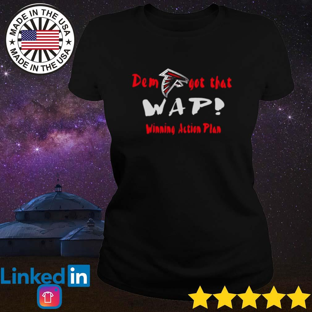 Atlanta Falcons Dem got that wap winning action plan s Ladies Tee Black
