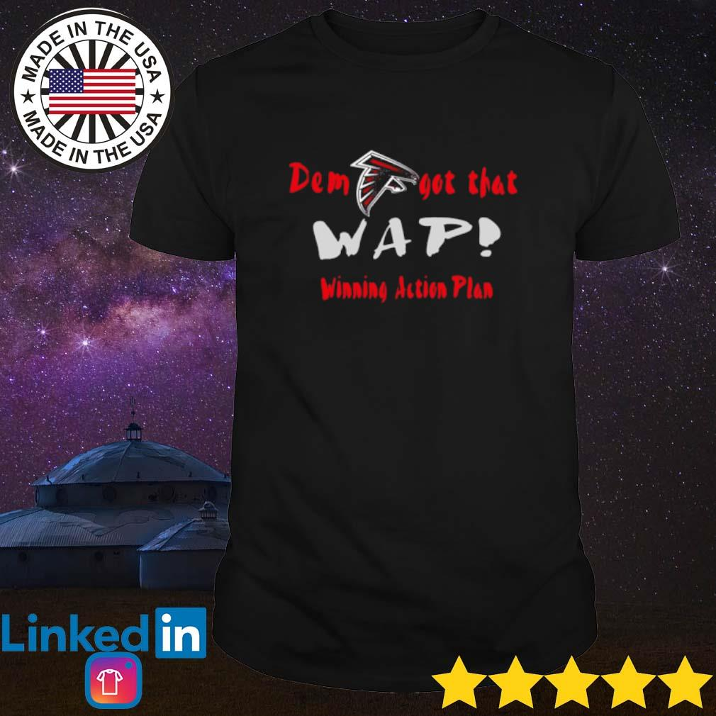 Atlanta Falcons Dem got that wap winning action plan shirt