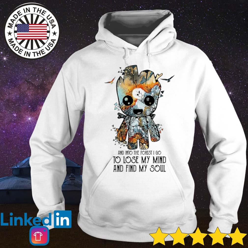 Baby Groot And into the forest I go to lose my mind and find my soul s Hoodie White