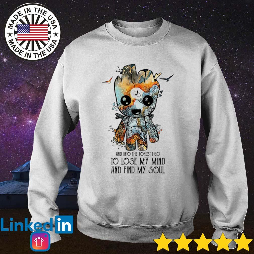 Baby Groot And into the forest I go to lose my mind and find my soul s Sweater White
