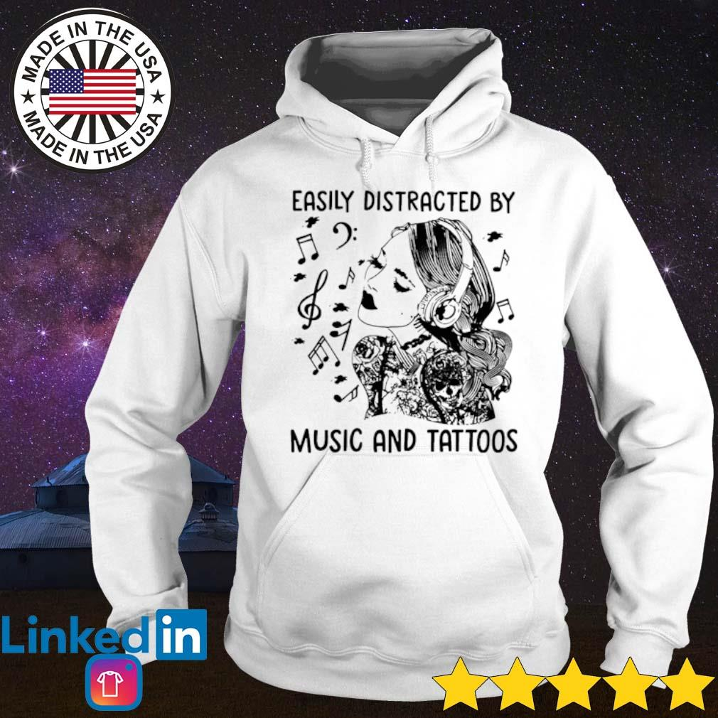 Easily distracted by music and tattoos s Hoodie White
