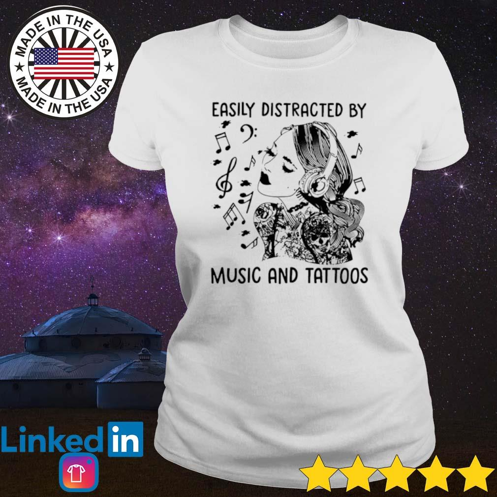 Easily distracted by music and tattoos s Ladies Tee White