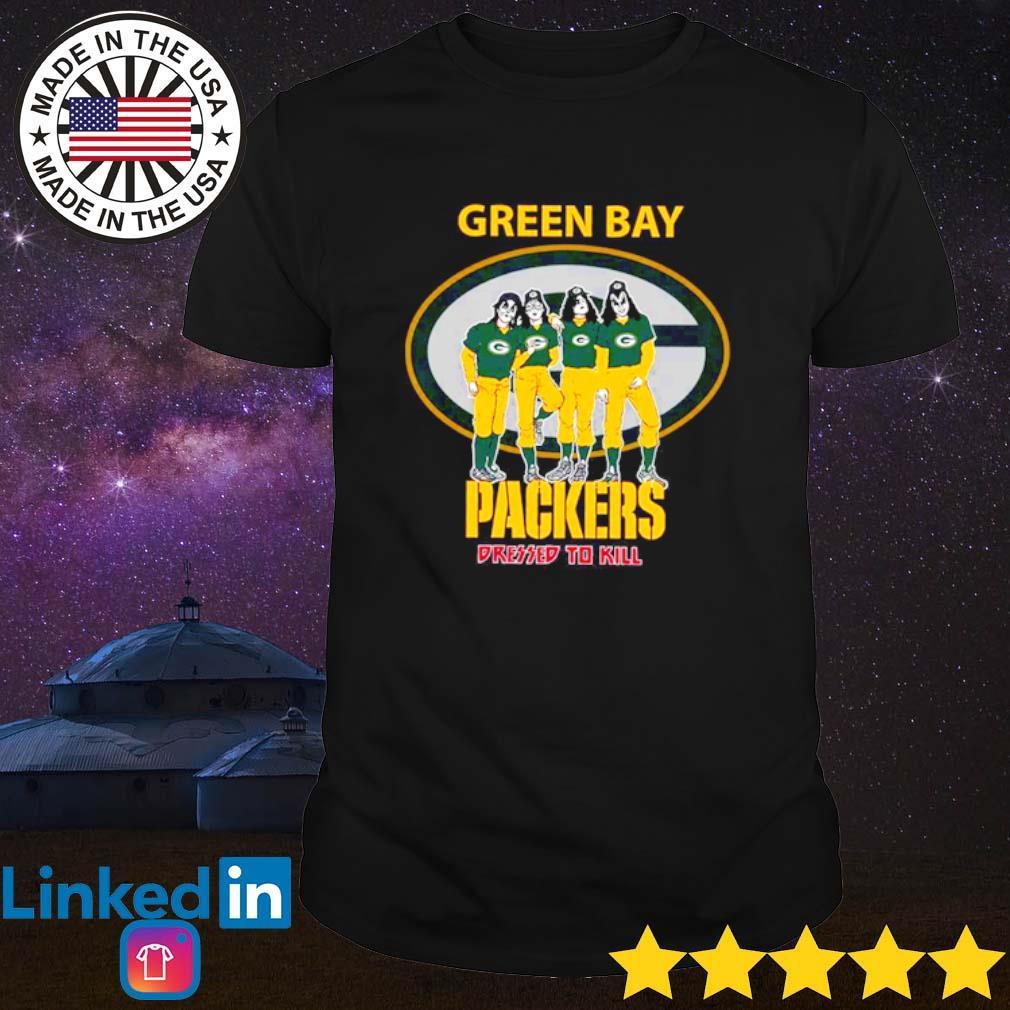 Green Bay Packers Kiss Dressed To Kill shirt