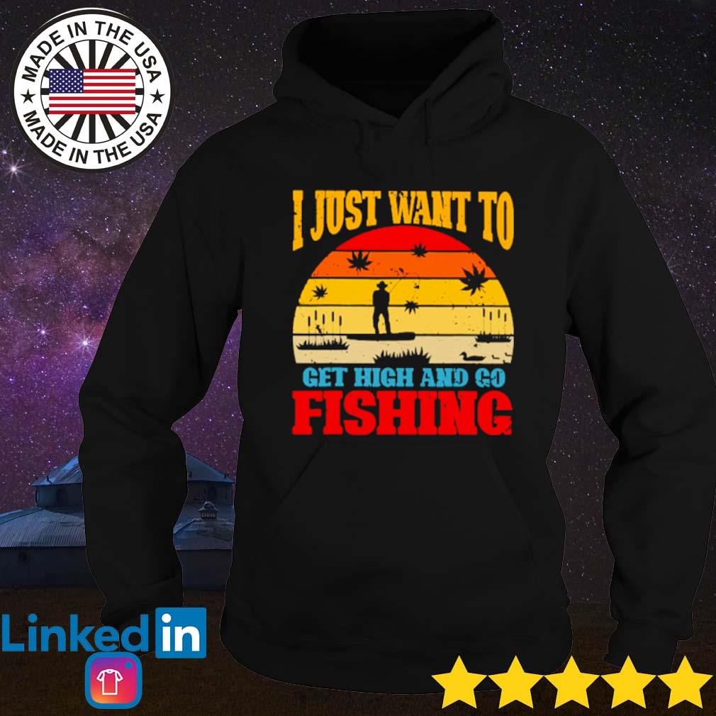 I just want to get high and go fishing vintage s Hoodie Black