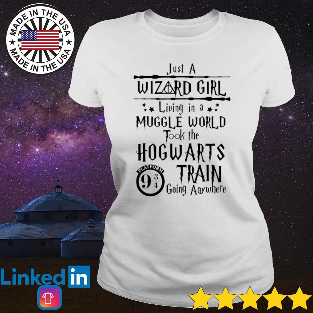 Just a wizard girl living in a muggle world took the Hogwarts train going anywhere s Ladies Tee White