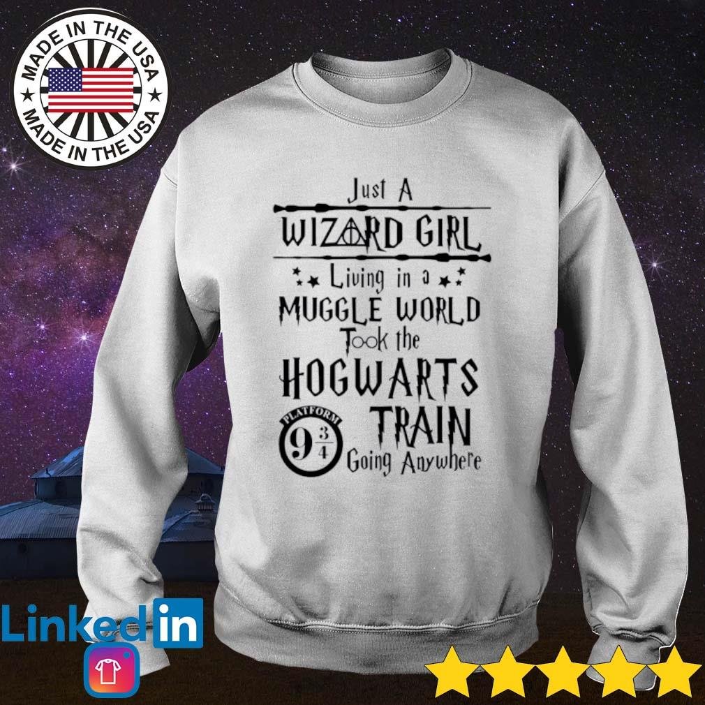 Just a wizard girl living in a muggle world took the Hogwarts train going anywhere s Sweater White