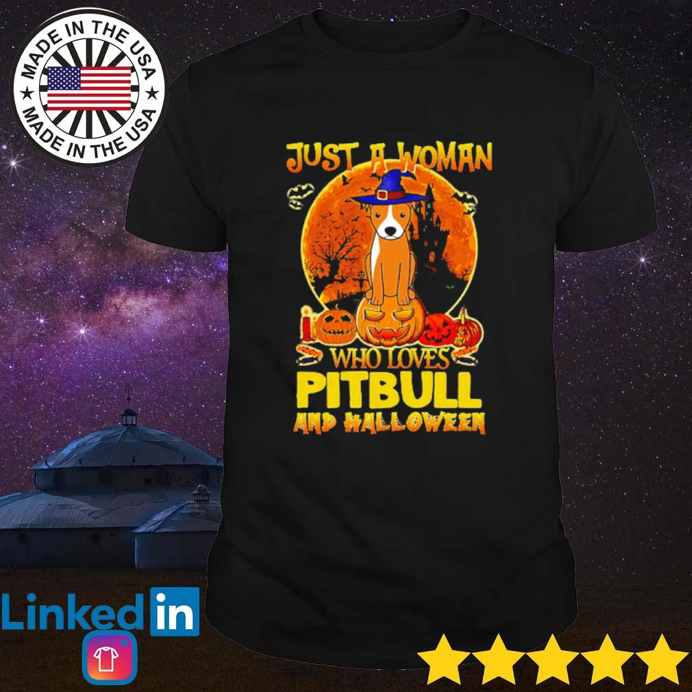 Just a woman who loves pitbull and Halloween shirt
