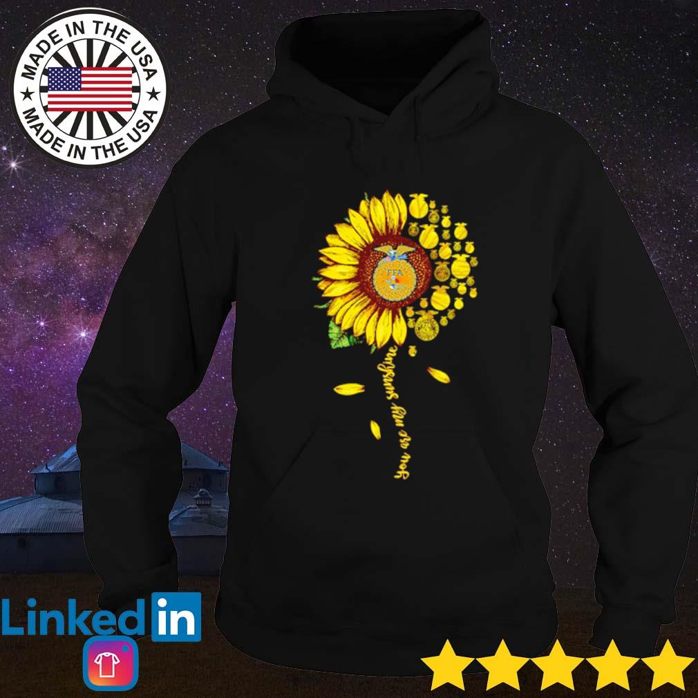 National FFA Organization Sunflower you are my sunshine s Hoodie Black