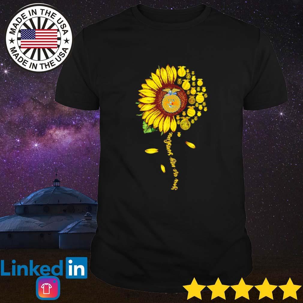 National FFA Organization Sunflower you are my sunshine shirt
