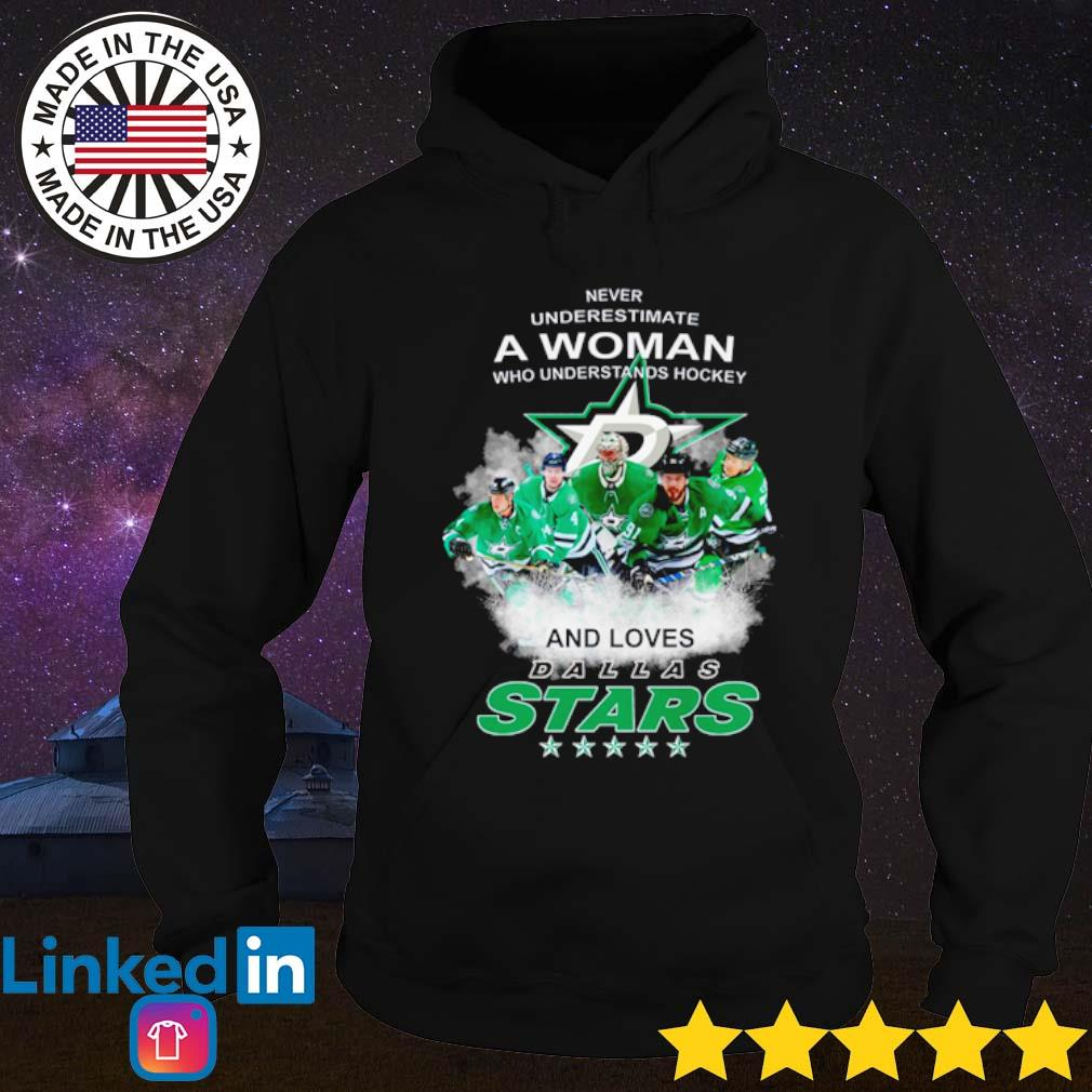 Never underestimate a woman who understands hockey and loves Dallas Stars s Hoodie Black