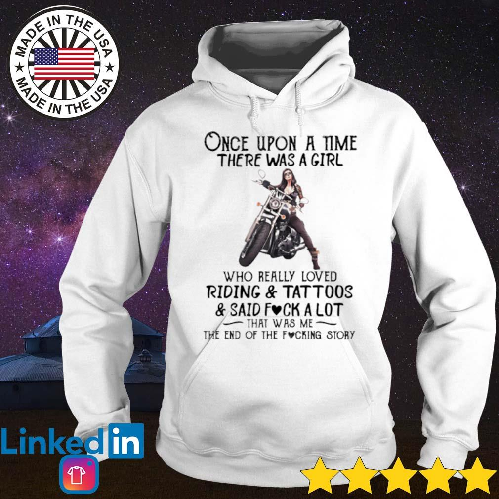 Once upon a time there was a girl who really loved riding and tattoos and said fuck a lot s Hoodie White