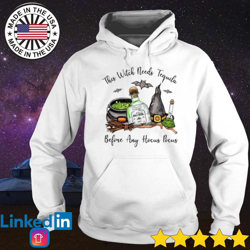 Patron This witch needs tequila before any Hocus Pocus s Hoodie White