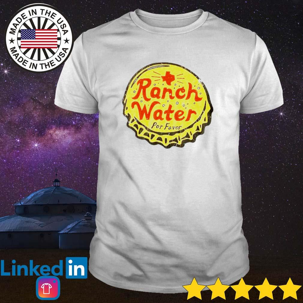 Ranch water por favor shirt