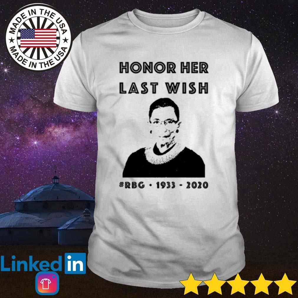 Ruth Bader Ginsburg honor her last wish #RBG 1993-2020 shirt