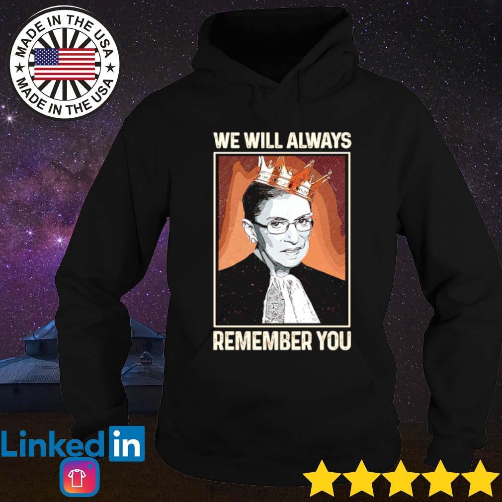 Ruth Bader Ginsburg we will always remember you s Hoodie Black