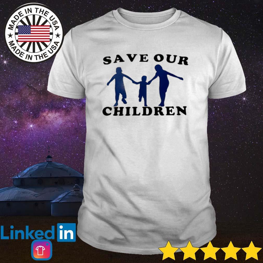 Save our children shirt