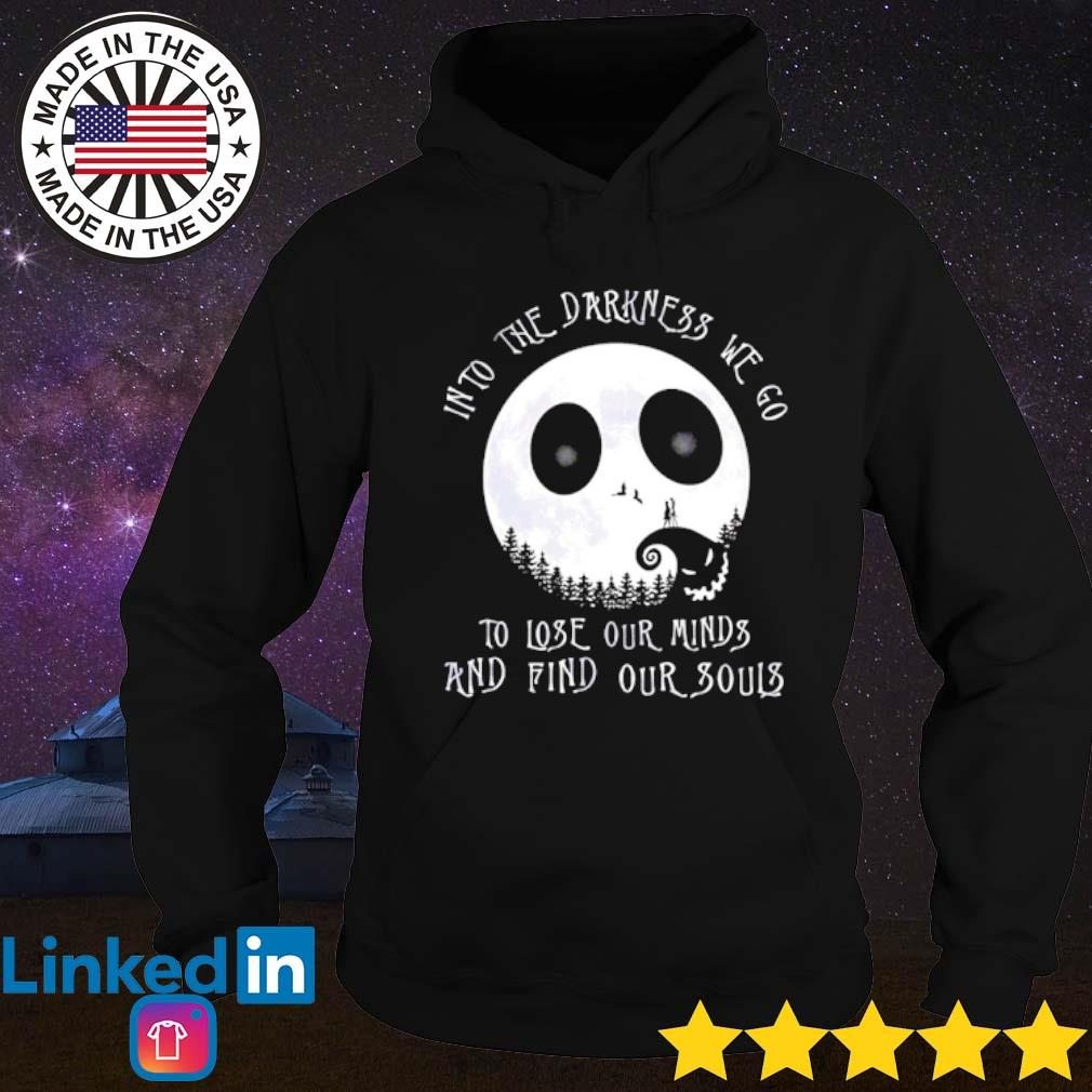 The Nightmare Before Into the darkness we go to lose our minds and find our souls s Hoodie Black