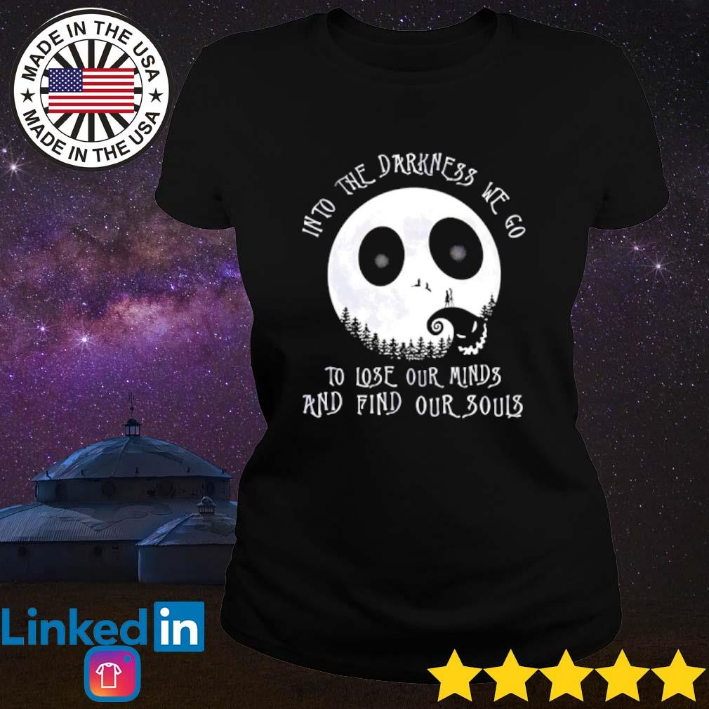 The Nightmare Before Into the darkness we go to lose our minds and find our souls s Ladies Tee Black