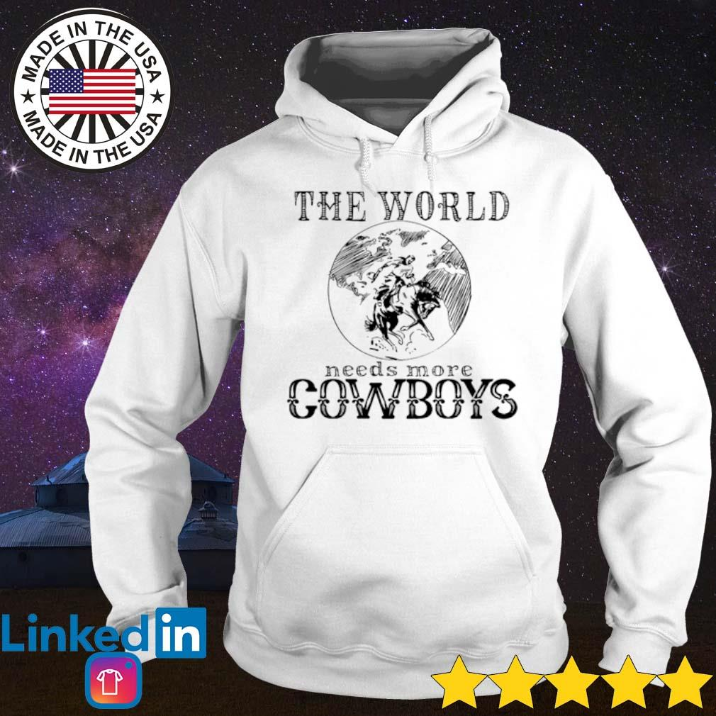 The world needs more cowboys s Hoodie White