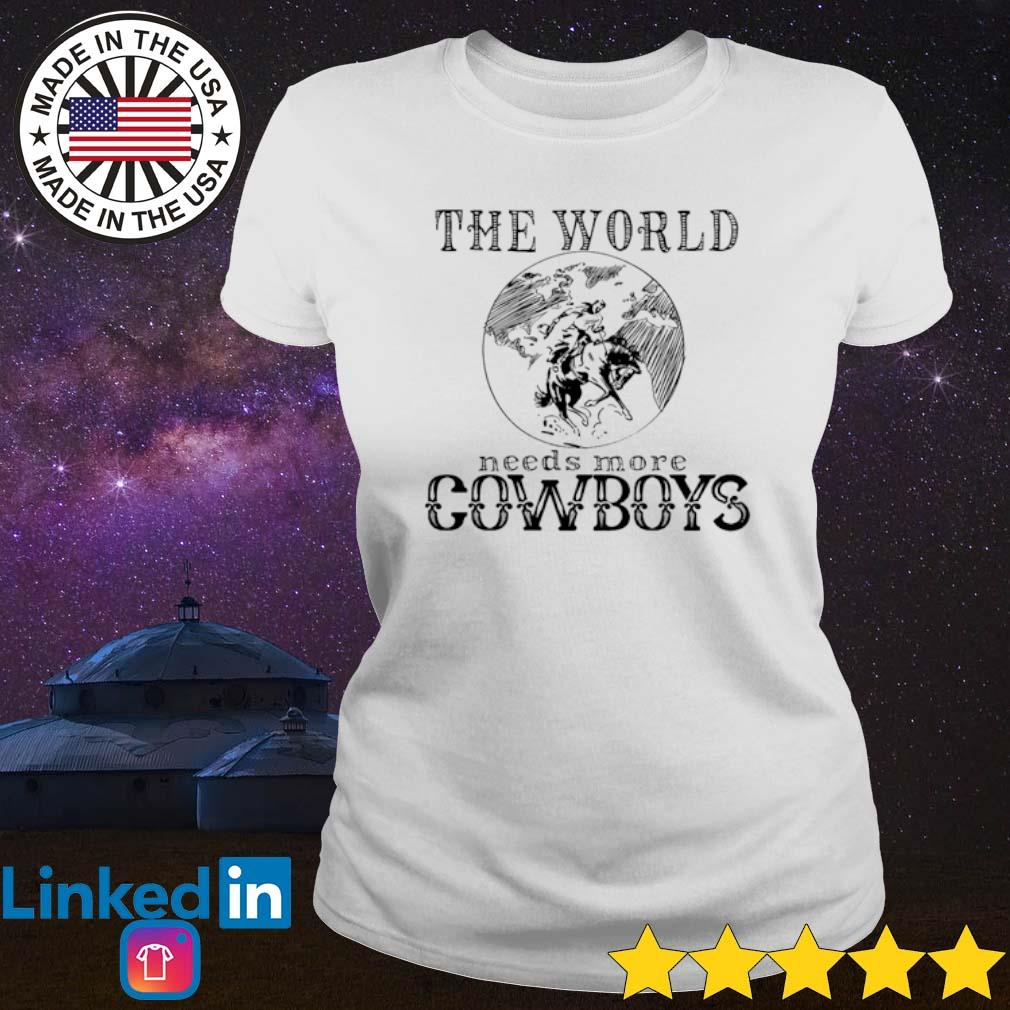 The world needs more cowboys s Ladies Tee White