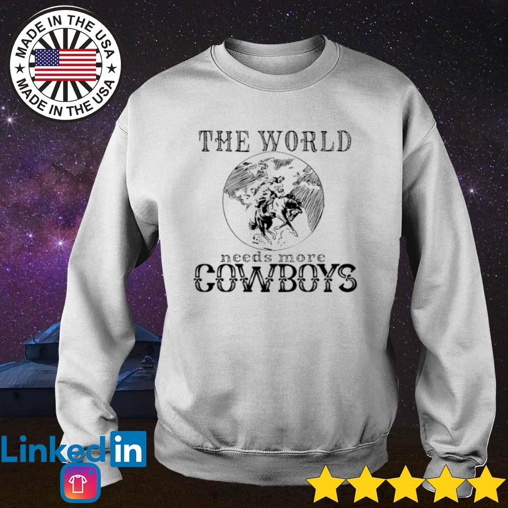 The world needs more cowboys s Sweater White