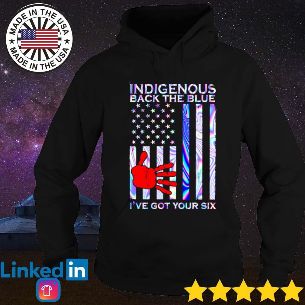 Veteran Indigenous back the blue I've got your six s Hoodie Black