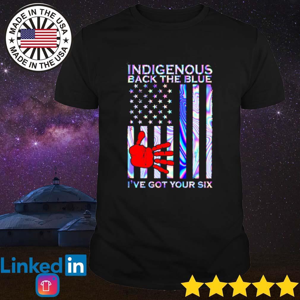Veteran Indigenous back the blue I've got your six shirt