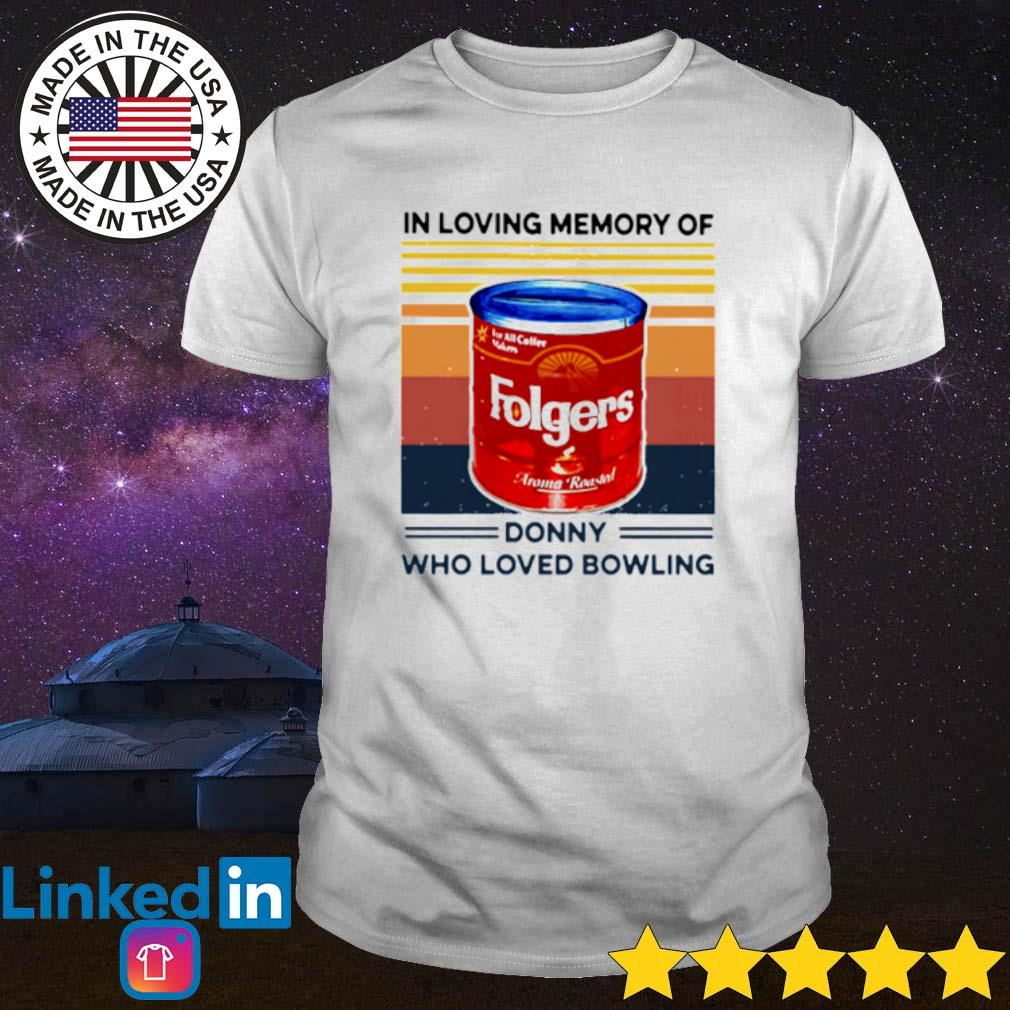 Vintage Folgers In loving memory of donny who loved bowling shirt