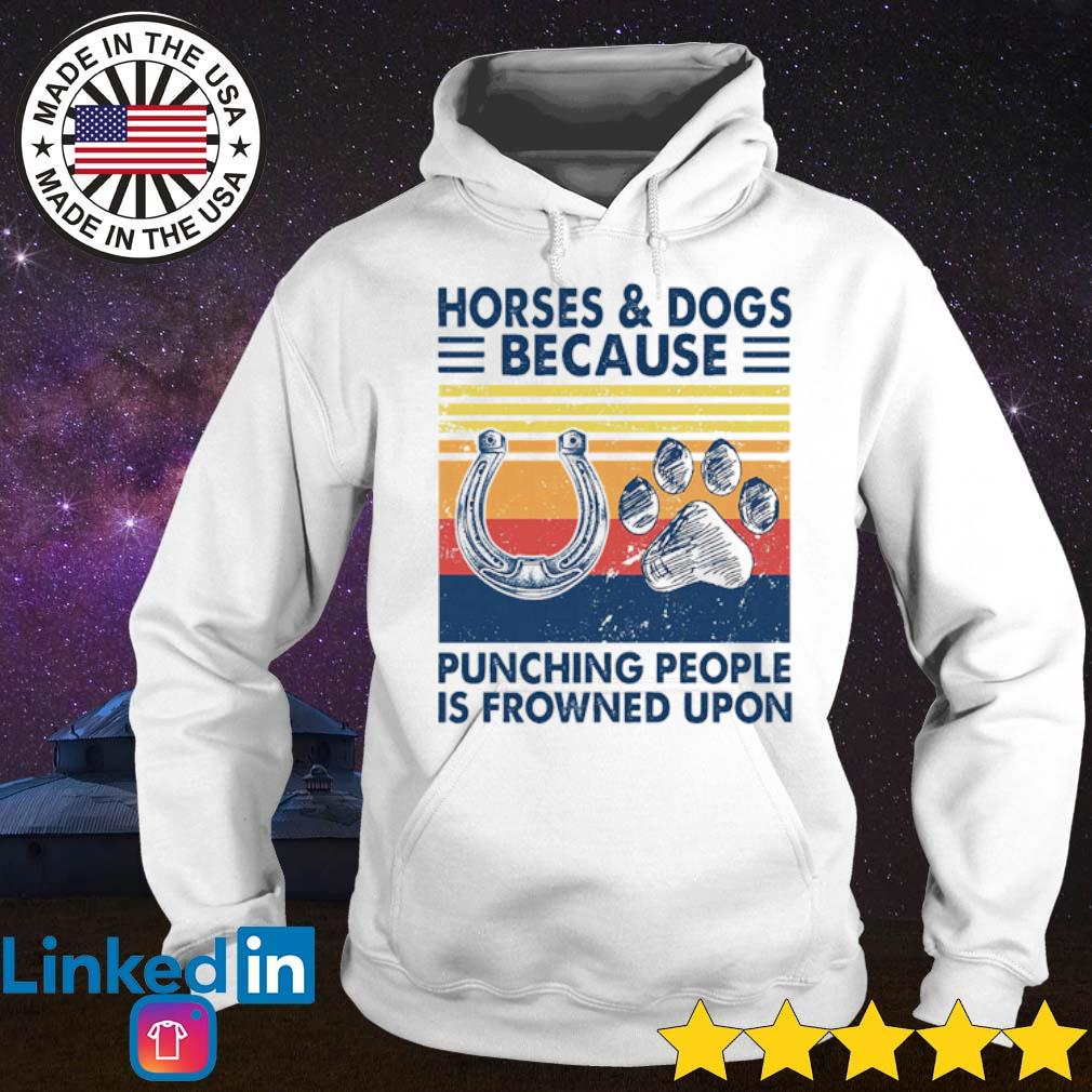 Vintage Horses and Dogs because punching people is frowned upon s Hoodie White