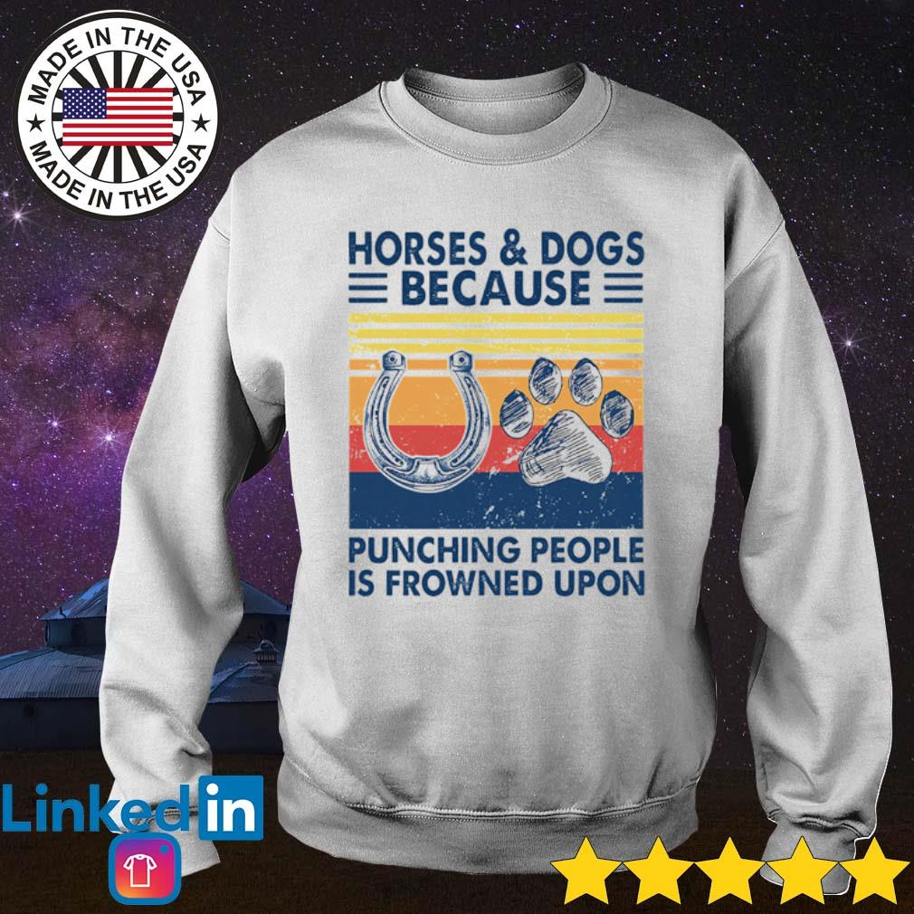 Vintage Horses and Dogs because punching people is frowned upon s Sweater White