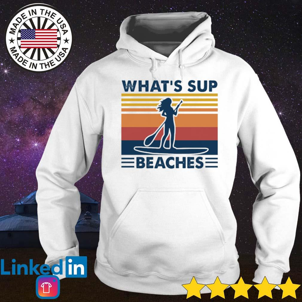 Vintage Paddleboard what's sup beaches s Hoodie White