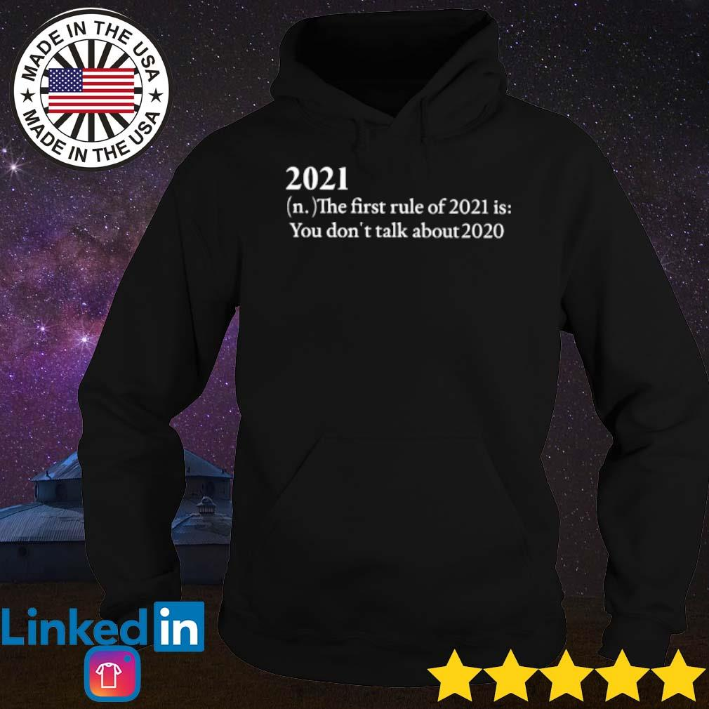 2021 the first rule of 2021 is you don't talk about 2020 s Hoodie
