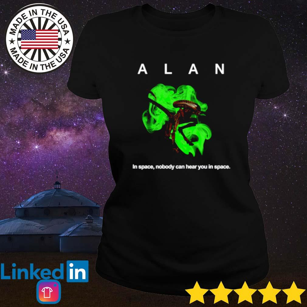 Alan in space nobody can hear you in space s Ladies tee