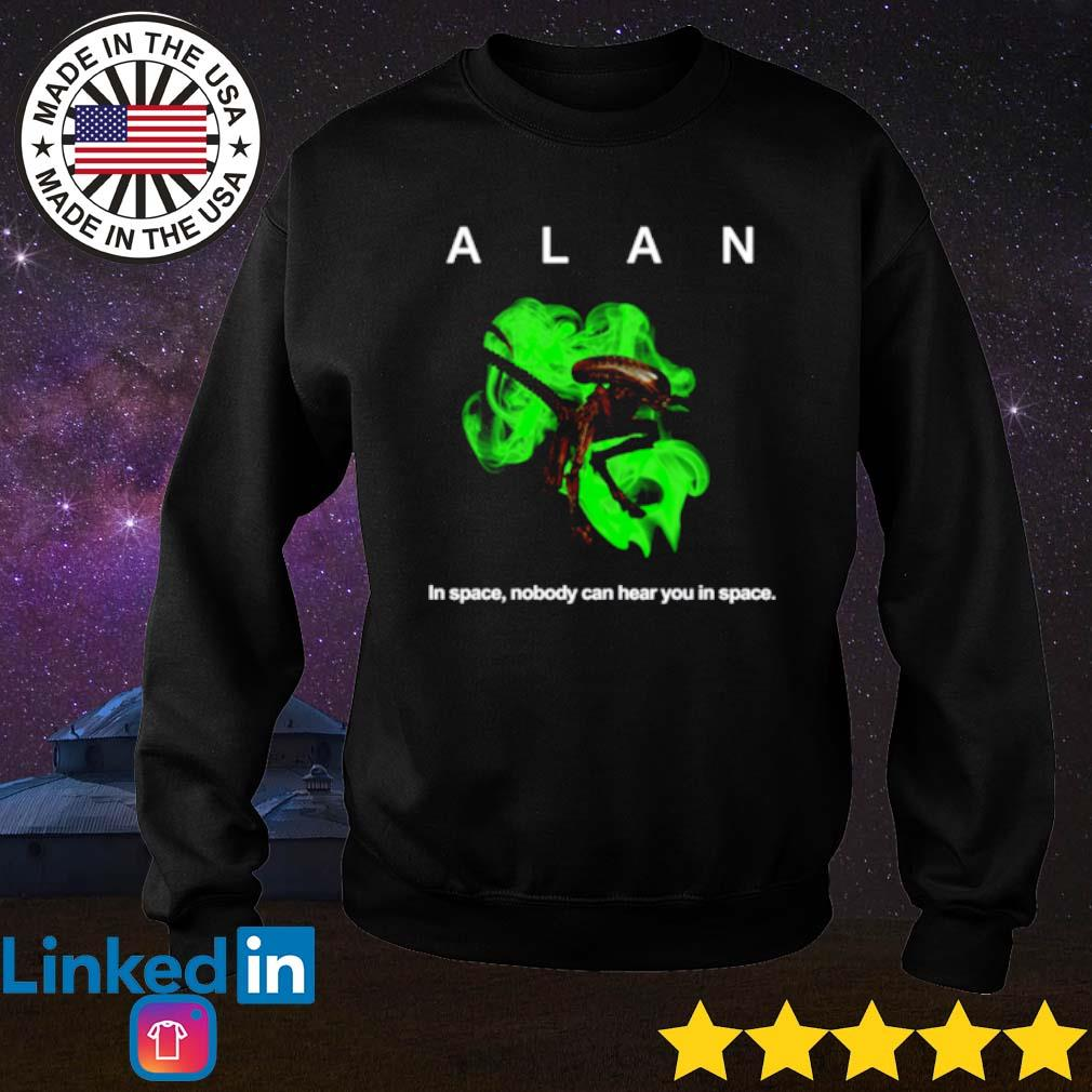 Alan in space nobody can hear you in space s Sweater