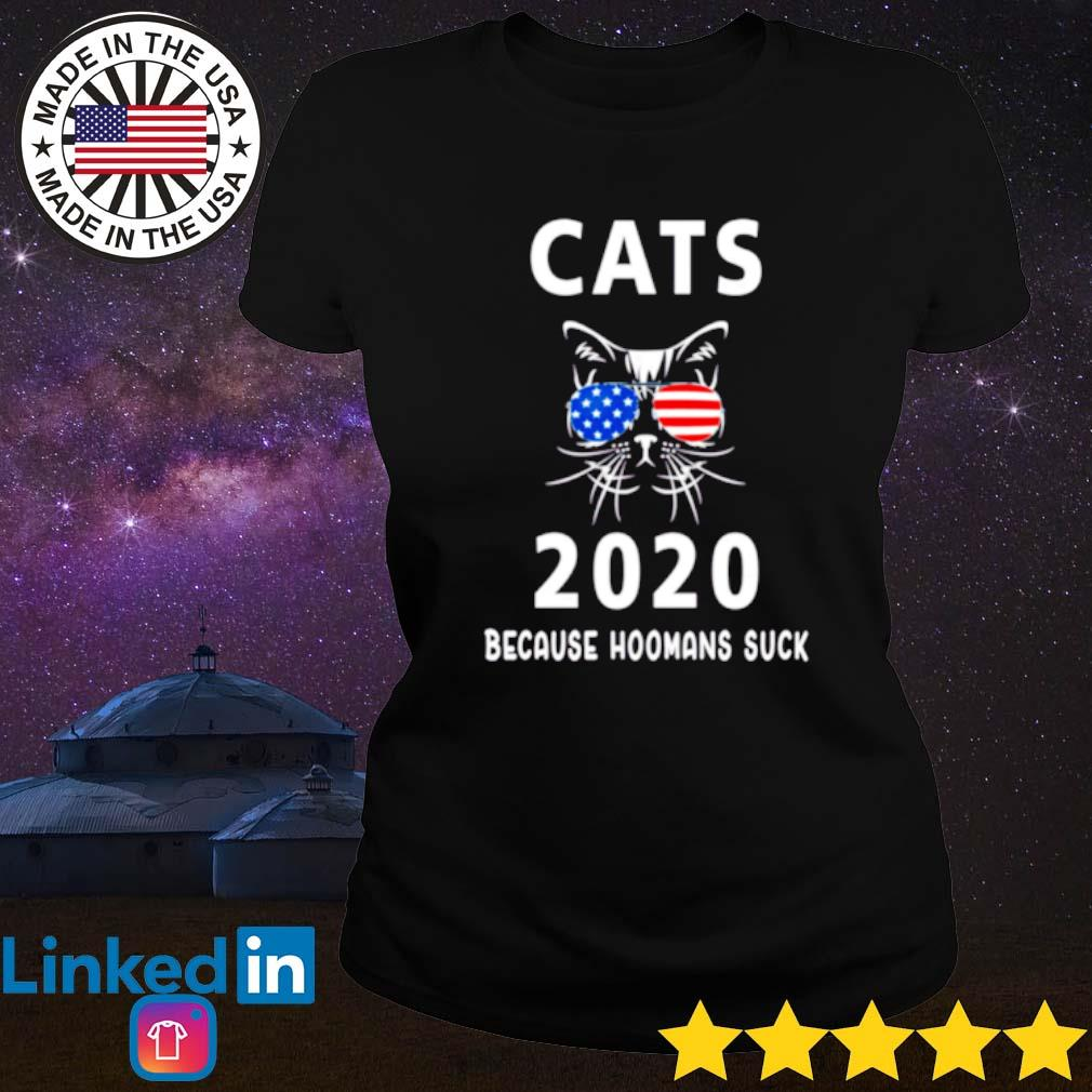 American cats 2020 because hoomans suck s Ladies tee