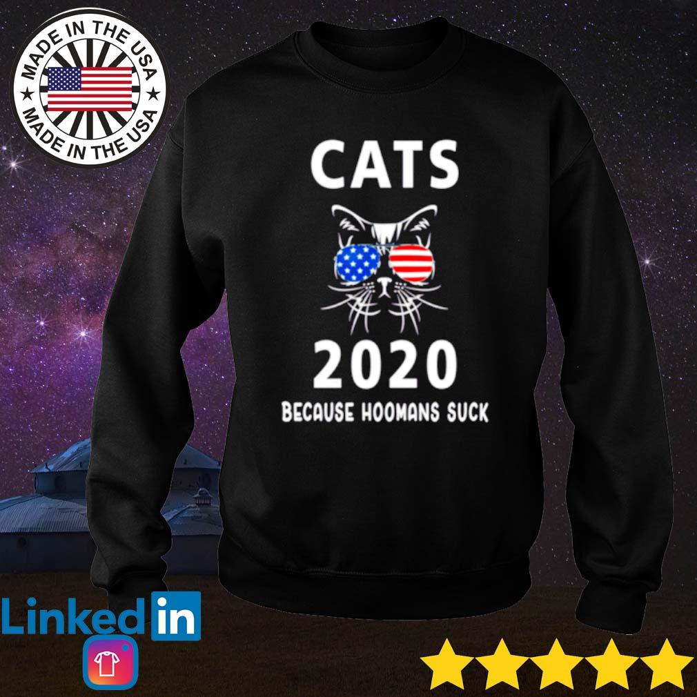 American cats 2020 because hoomans suck s Sweater
