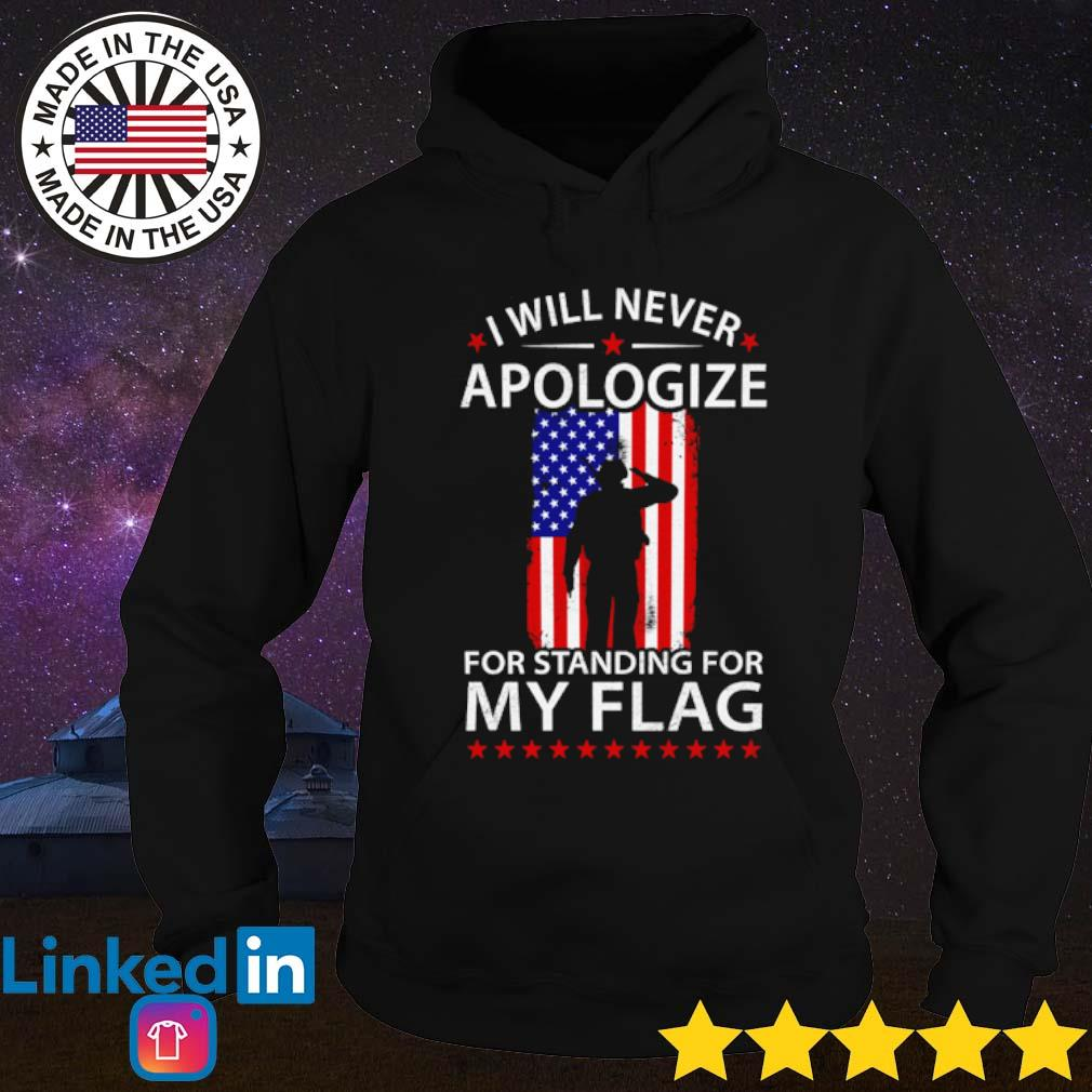 American I will never apologize for standing for my flag s Hoodie Black