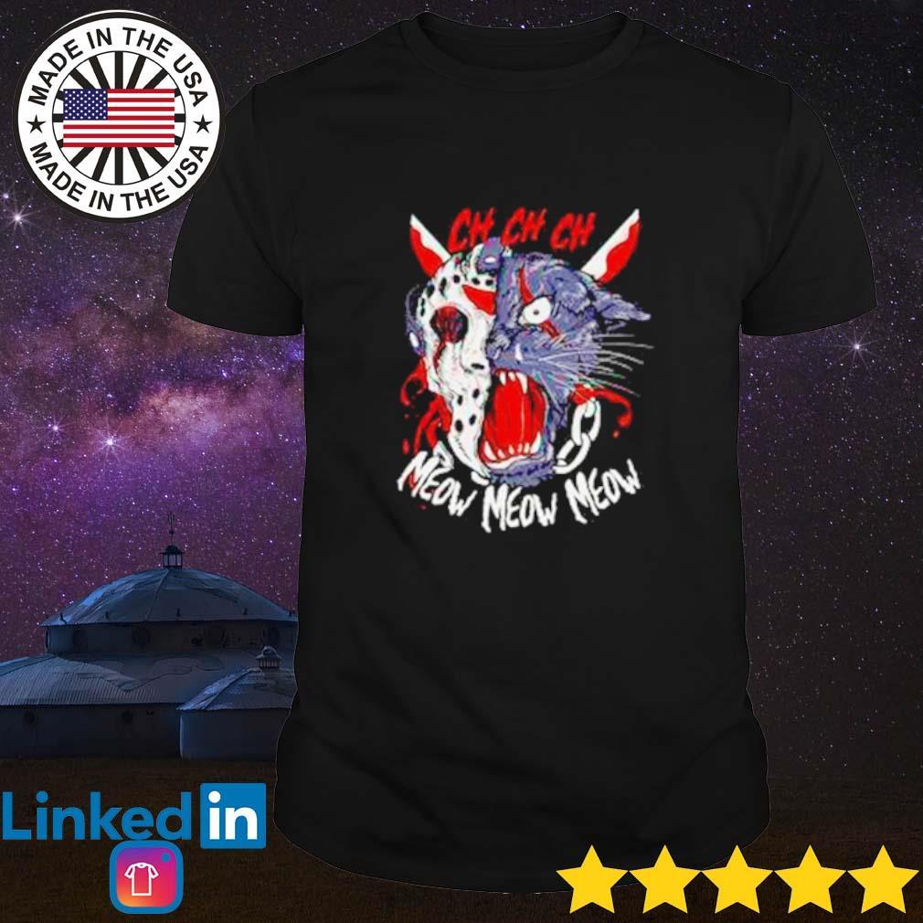Cat Jason Voorhees head horror Ch Ch Ch meow meow meow shirt