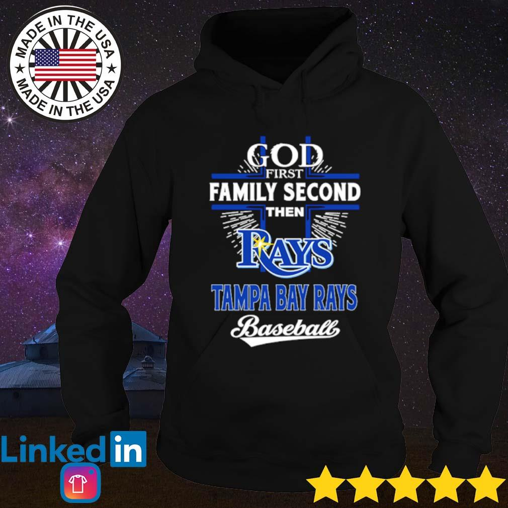 Cross God first family second then Rays Tampa Bay Rays baseball s Hoodie Black