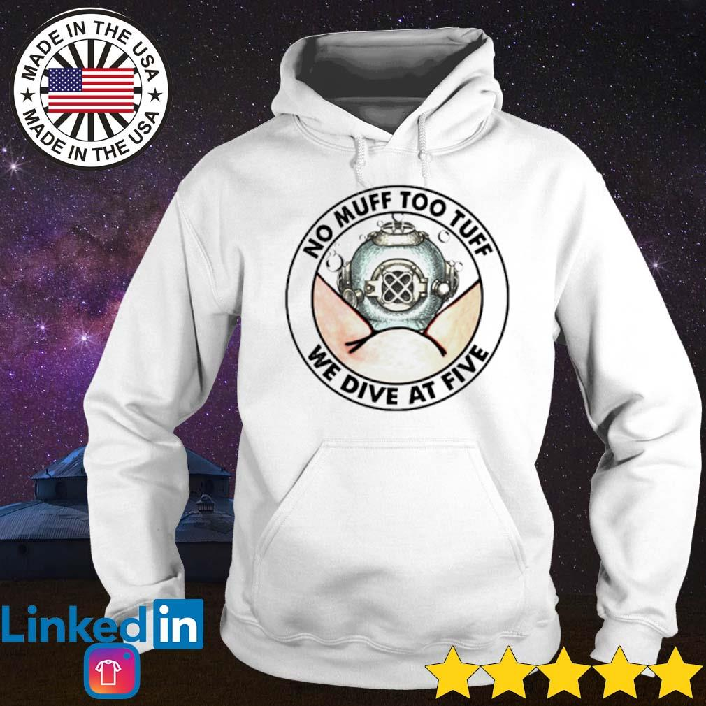 Diving helmet no muff too tuff we dive at five s Hoodie White