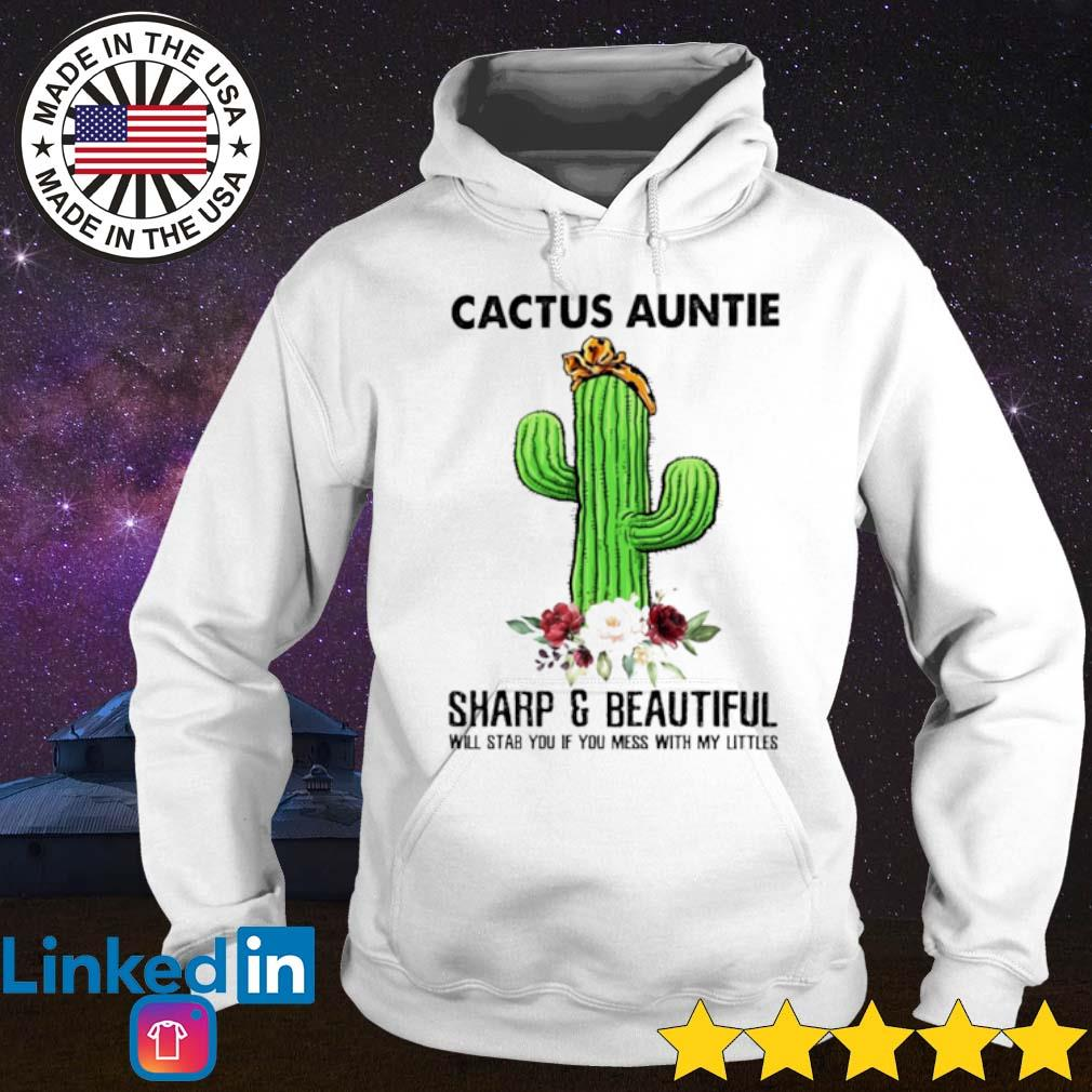Floral Cactus Auntie sharp and beautiful will stab you if you mess with my littles s Hoodie White