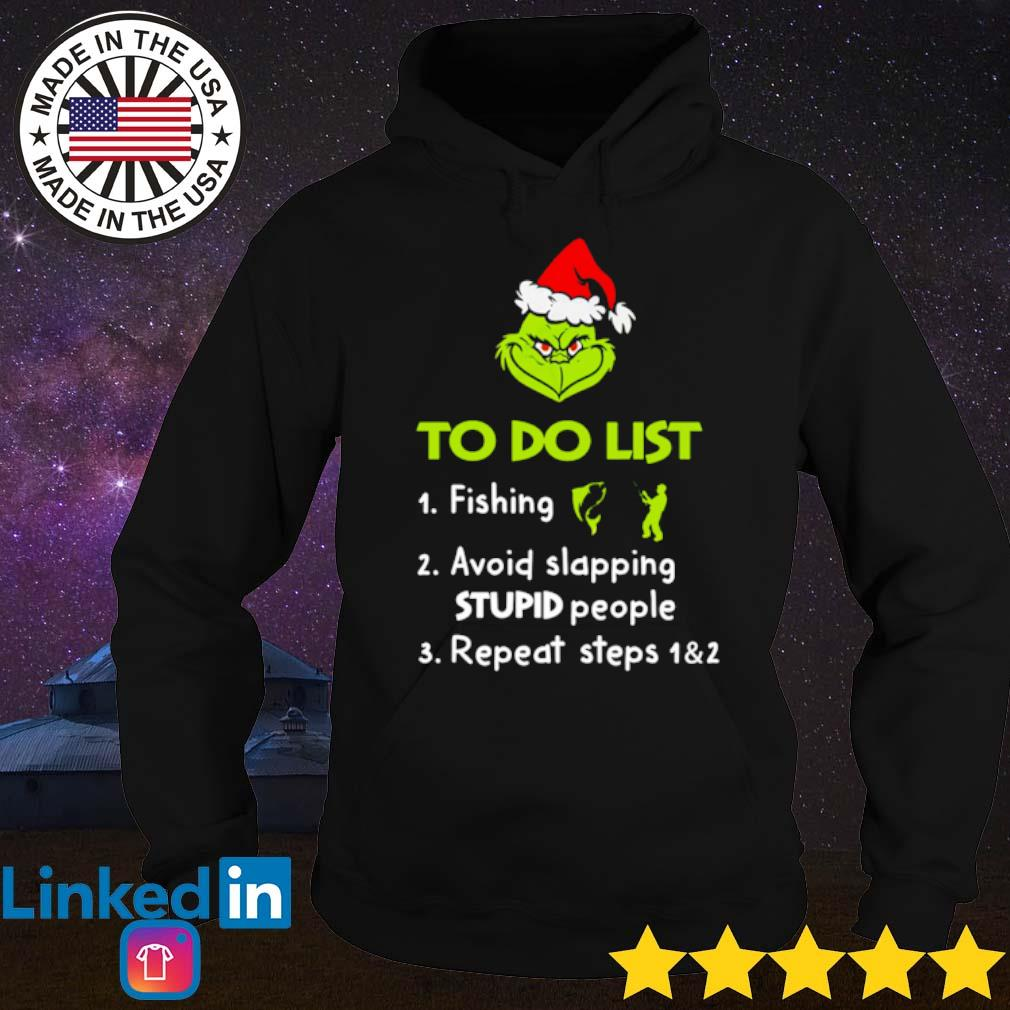 Grinch to do list fishing avoid slapping stupid people repeat steps 1&2 Christmas sweater Hoodie