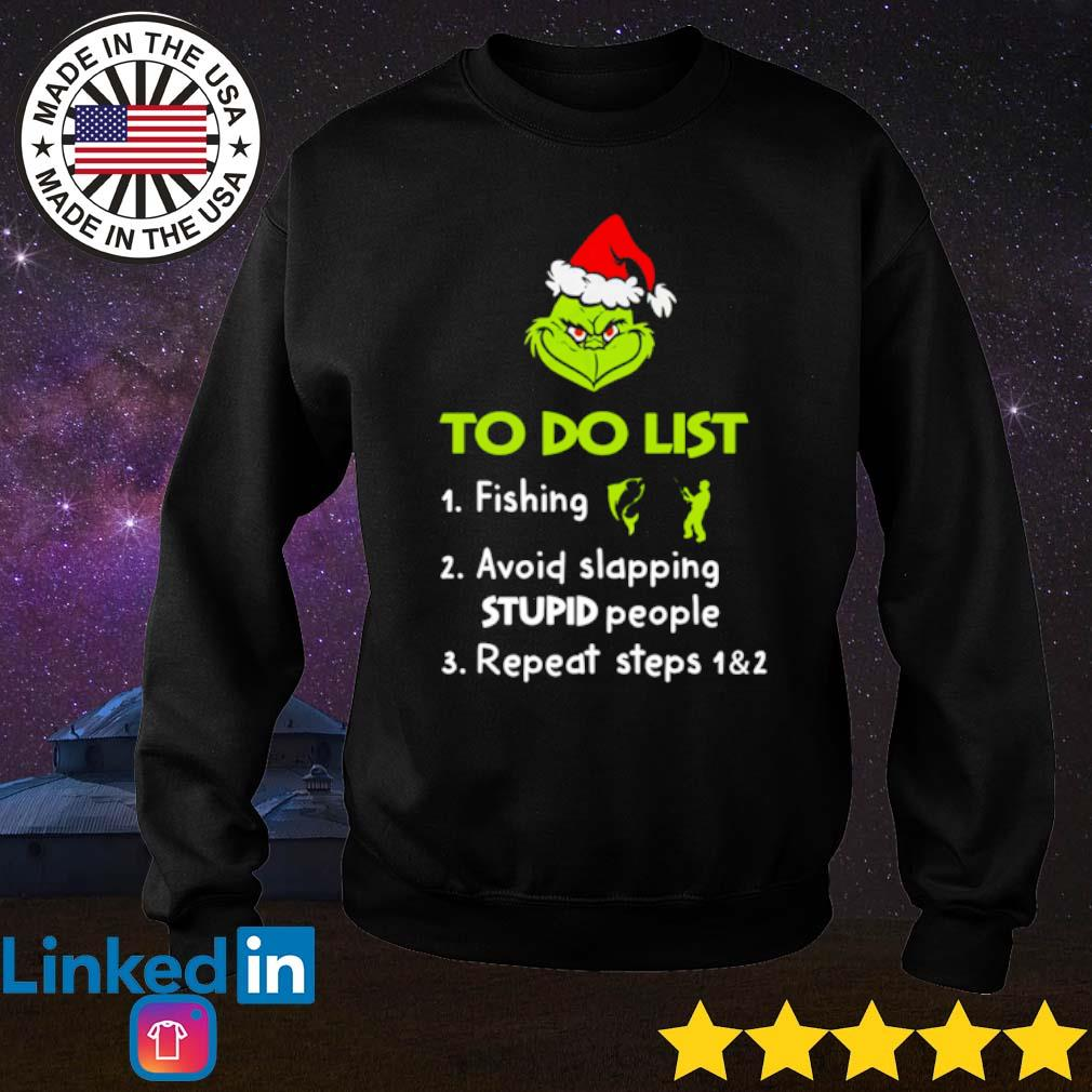 Grinch to do list fishing avoid slapping stupid people repeat steps 1&2 Christmas sweater
