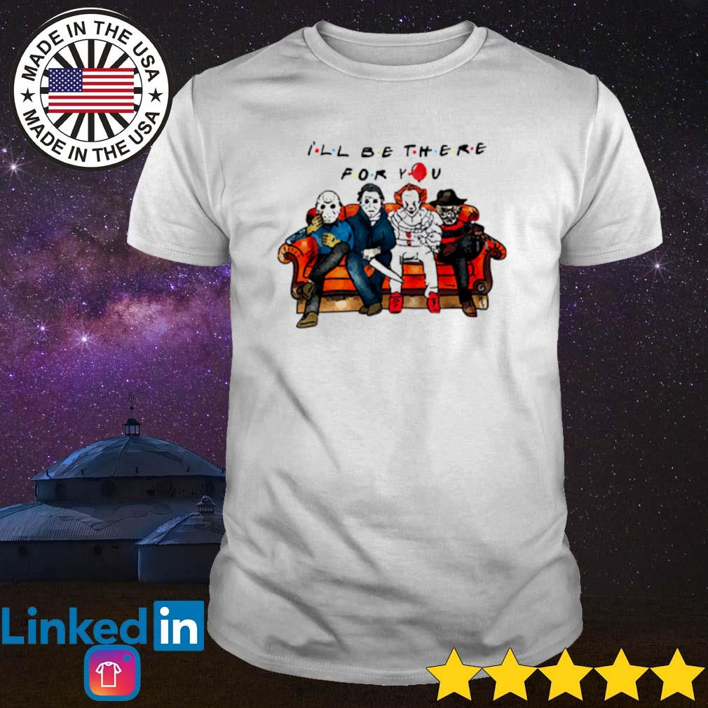 Halloween characters horror movies I'll be there for you shirt
