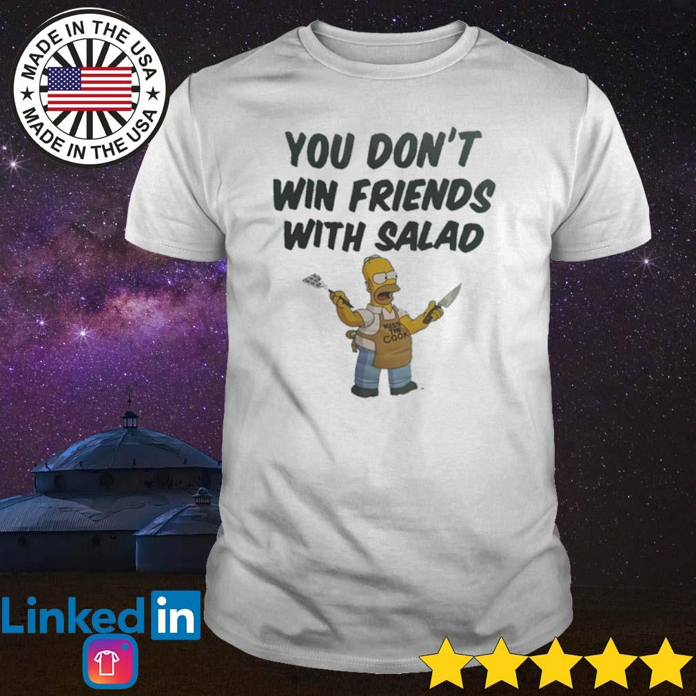 Homer Simpson you don't win friends with salad shirt