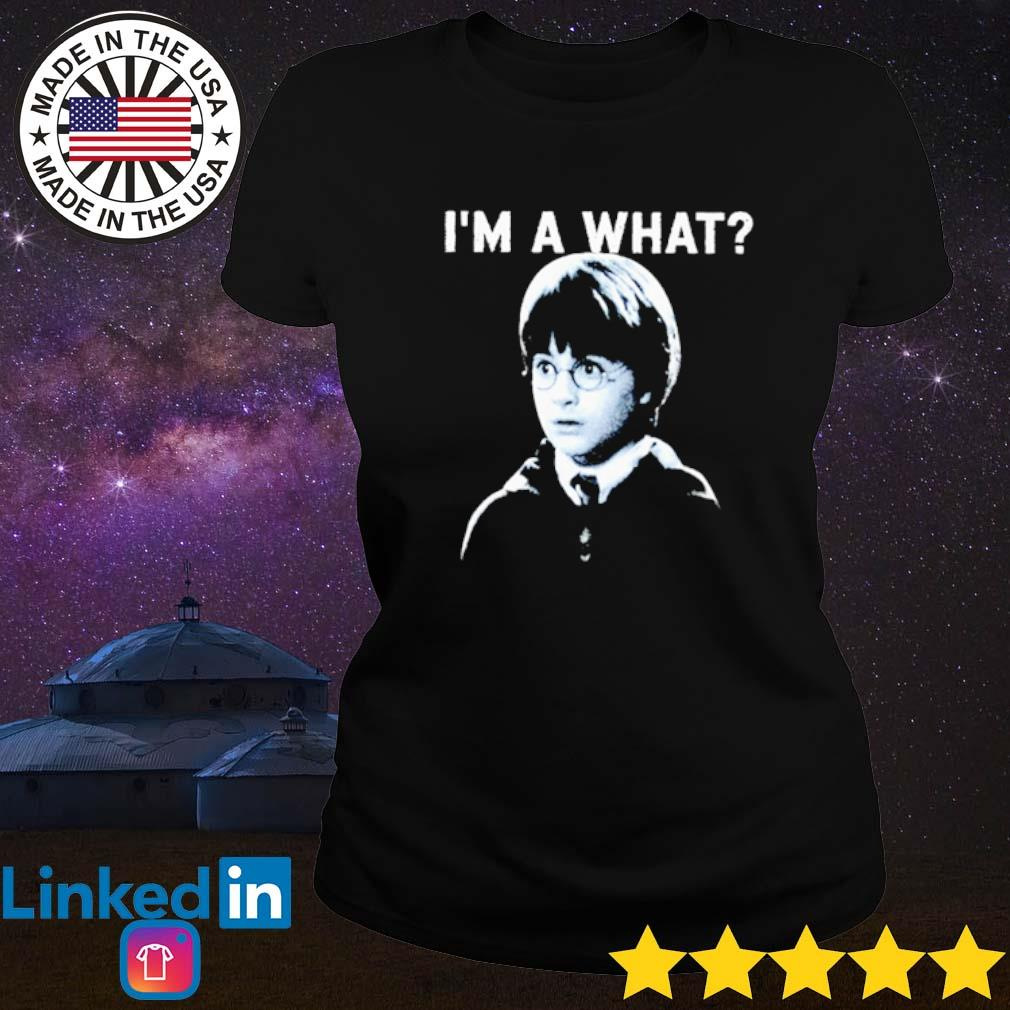 I'm a what Harry Potter s Ladies tee