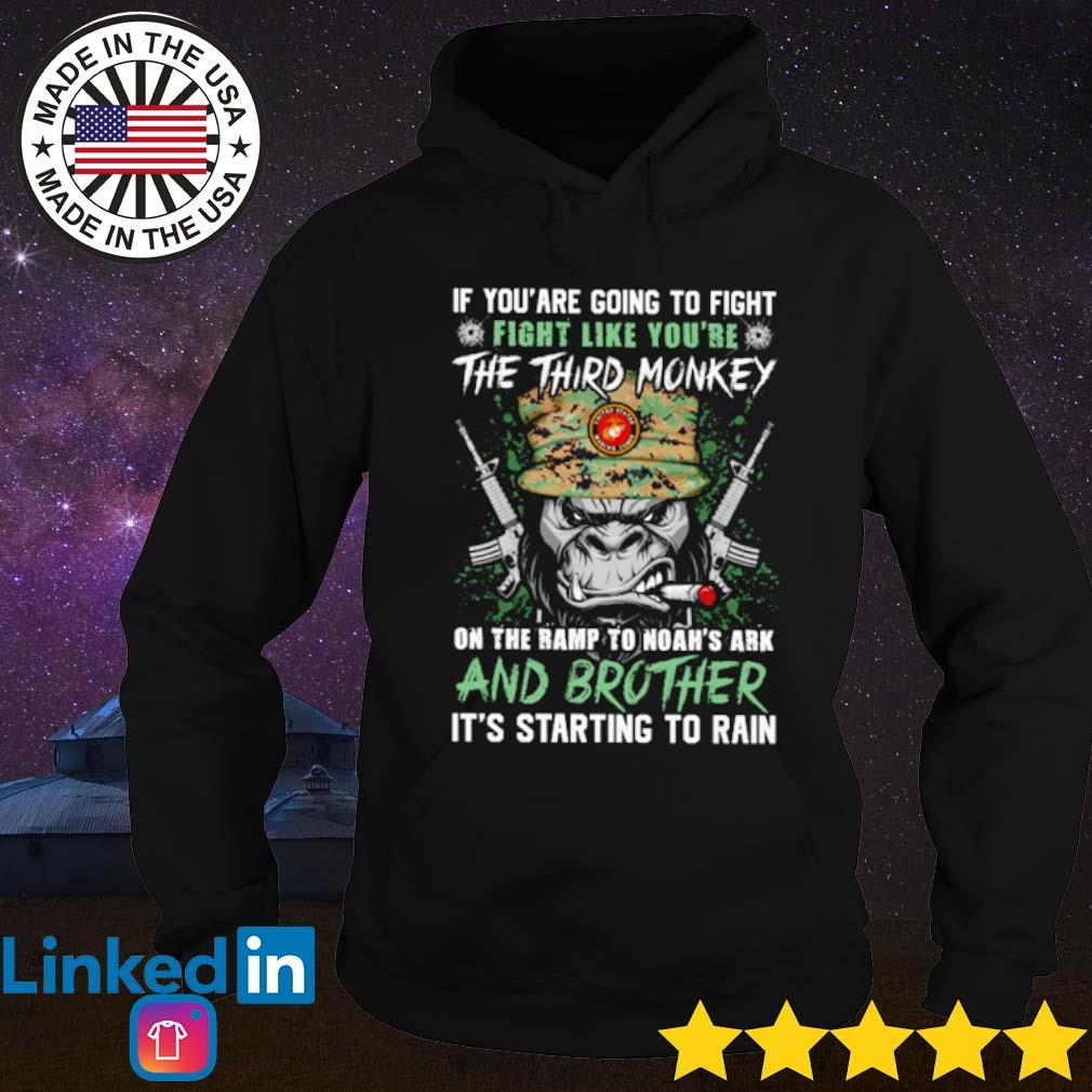 If you are going to fight fight like you're the third monkey on the ramp to Noah's ark s Hoodie Black