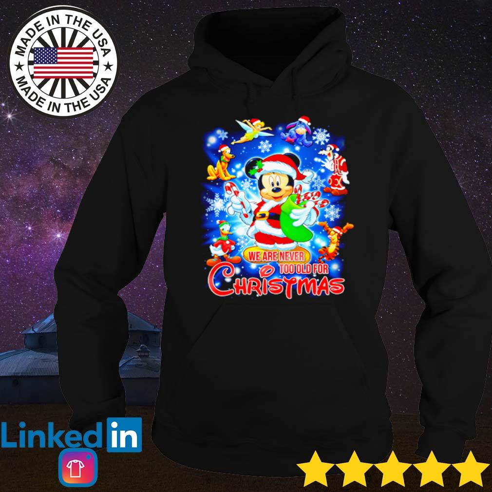 Mickey Mouse Santa we are never too old for Christmas sweater Hoodie
