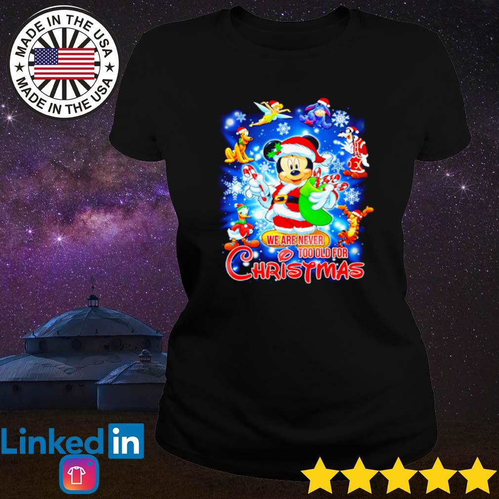 Mickey Mouse Santa we are never too old for Christmas sweater Ladies tee