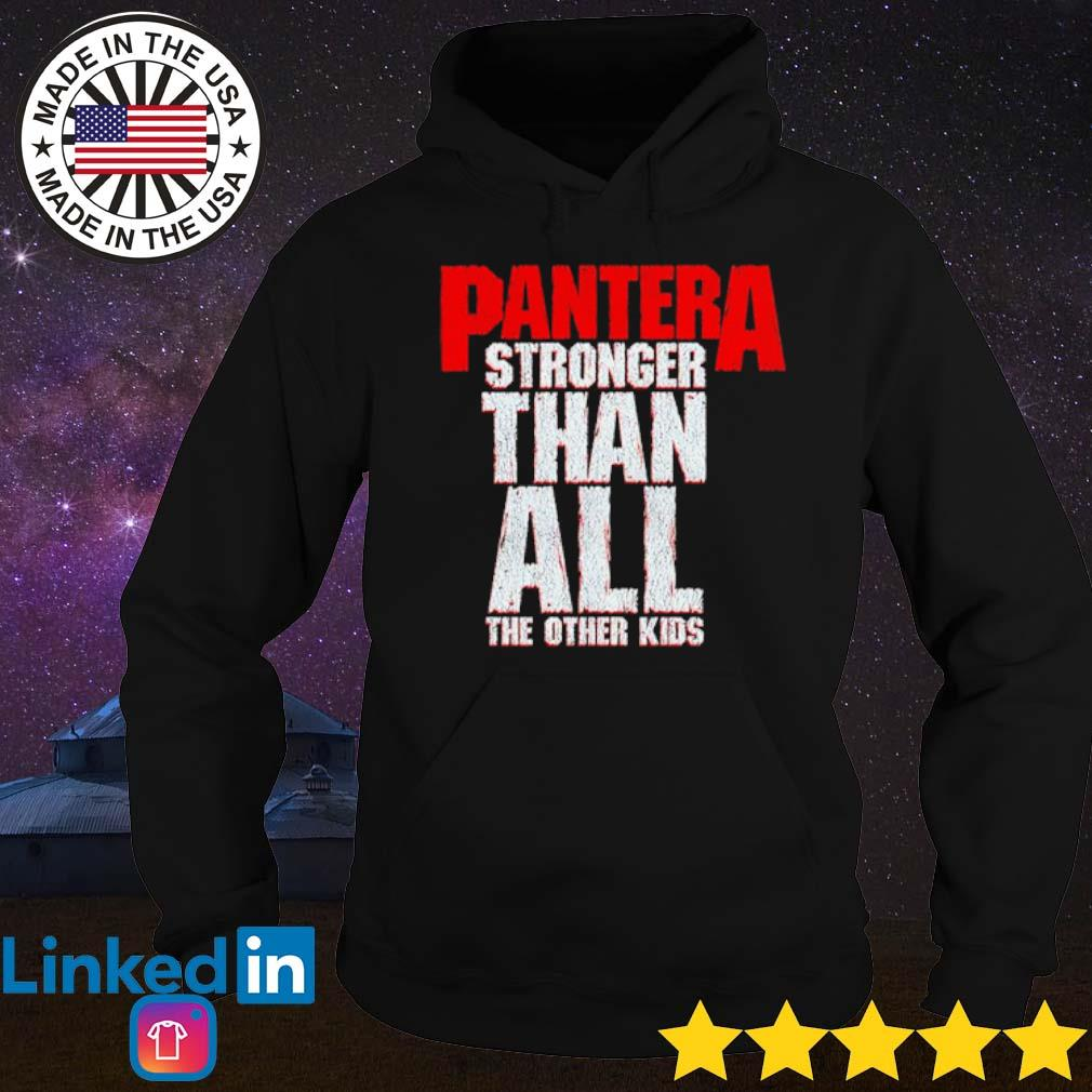 Pantera stronger than all the other kids s Hoodie